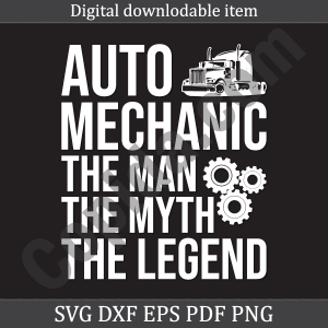 Auto mechanic the man the myth the legend