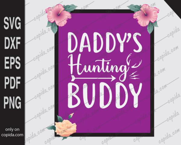 Daddy's hunting buddy svg
