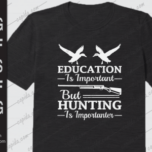 Education is important but hunting