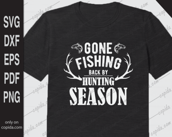 Gone fishing back by hunting season svg