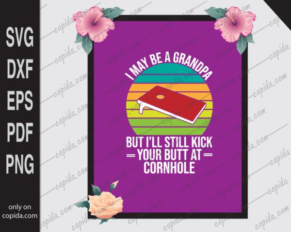 I may be a grandpa but I'll still kick cornhole