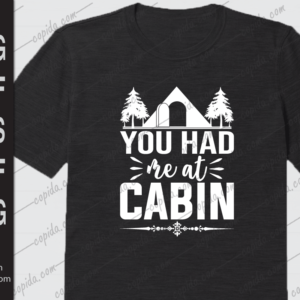 You had me at cabin